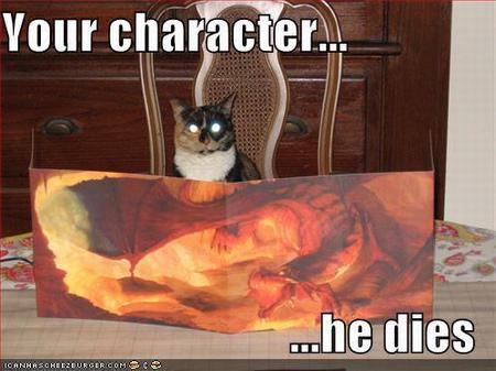 Your character... he dies!